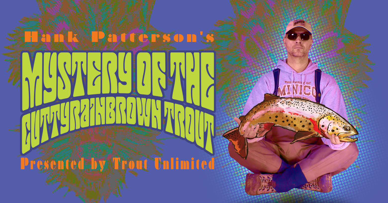 Hank patterson 39 s mystery of the cuttyrainbrown trout for Hank patterson fly fishing